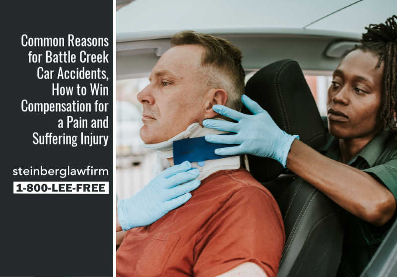 Common Reasons for Battle Creek Car Accidents, How to Win Compensation for a Pain and Suffering Injury