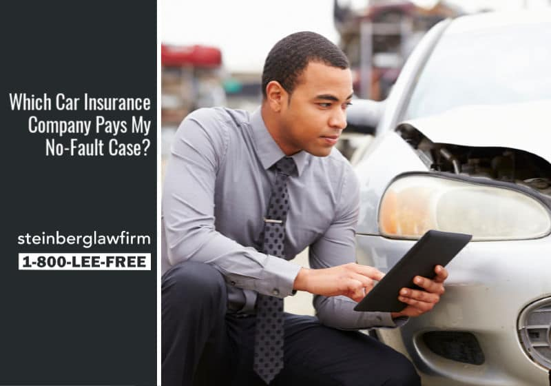 Bulletin #6 – Which Car Insurance Company Pays My No-Fault Case?