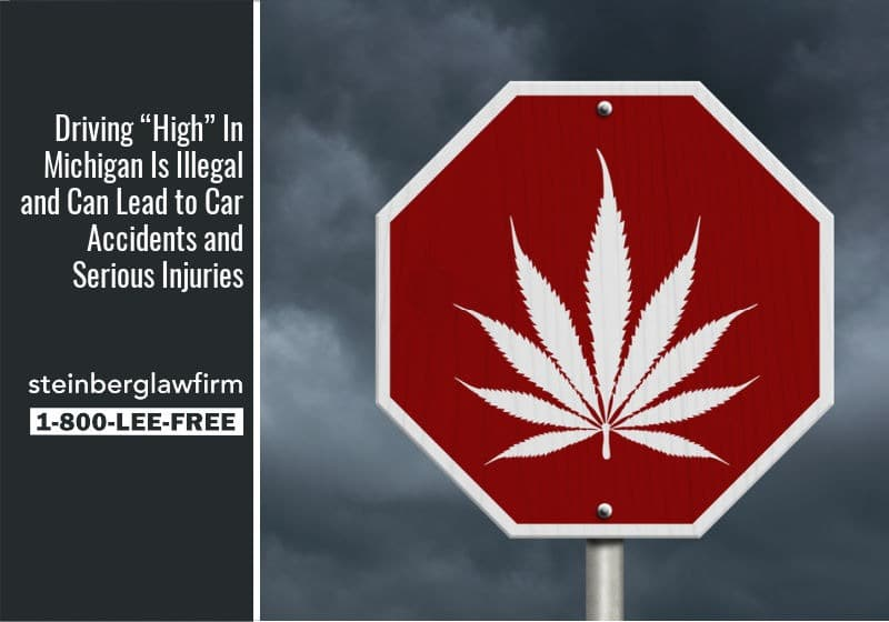 "Driving ""High"" In Michigan Is Illegal and Can Lead to Car Accidents and Serious Injuries"