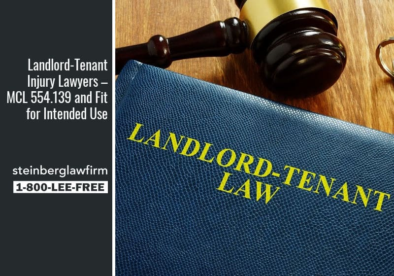 Landlord-Tenant Injury Lawyers – MCL 554.139 and Fit for Intended Use