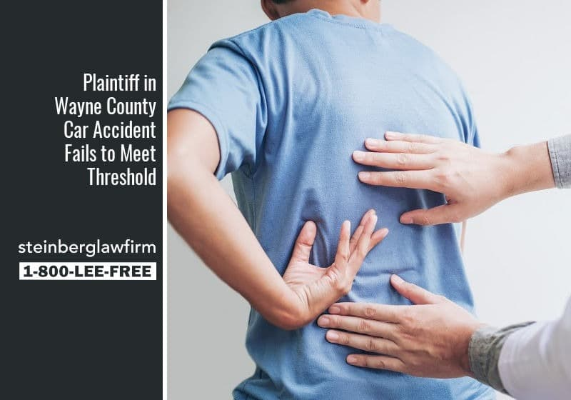 Serious Impairment of Body Function – MCL 500.3135(5) – Plaintiff in Wayne County Car Accident Fails to Meet Threshold