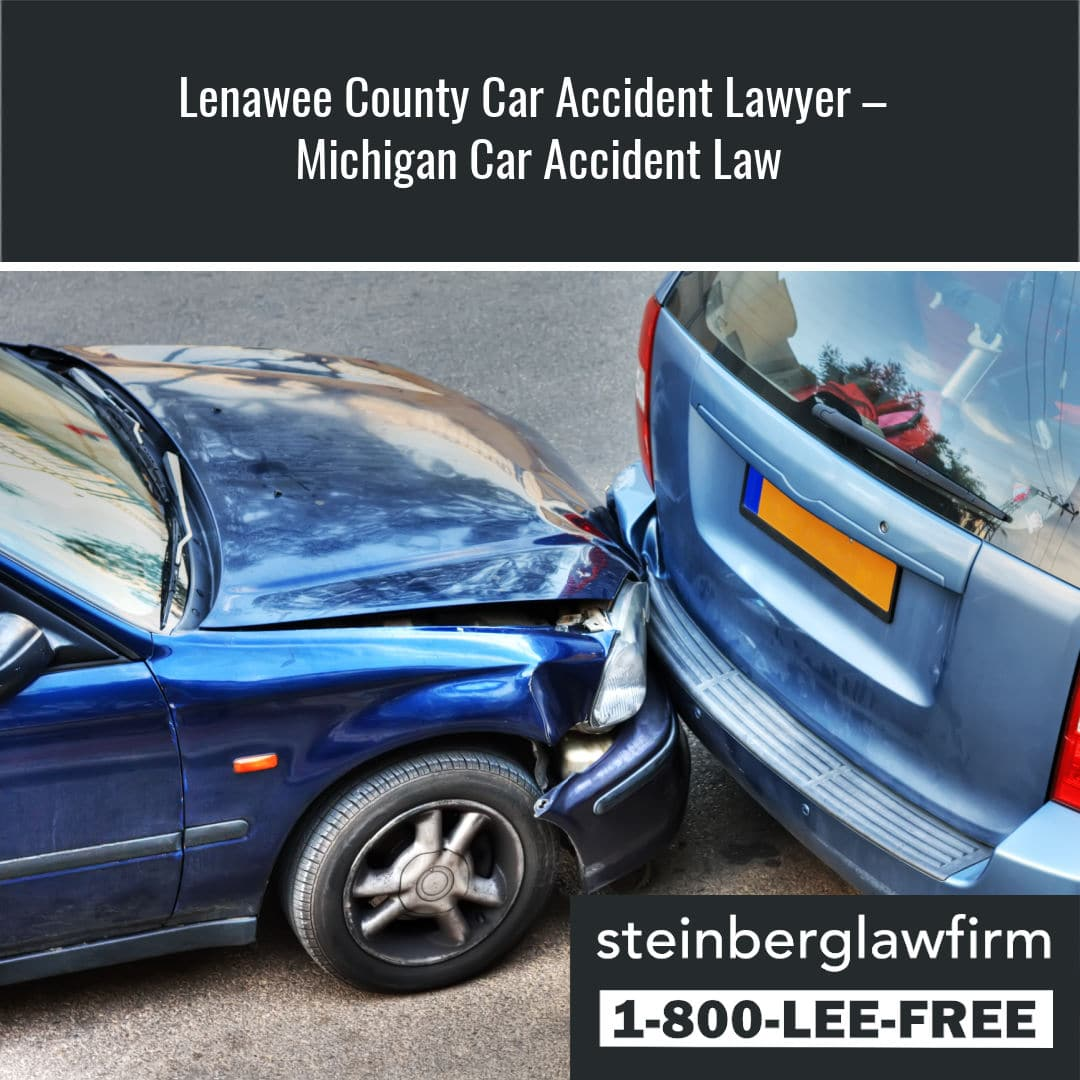 Lenawee County Car Accident Lawyer – Michigan Car Accident Law
