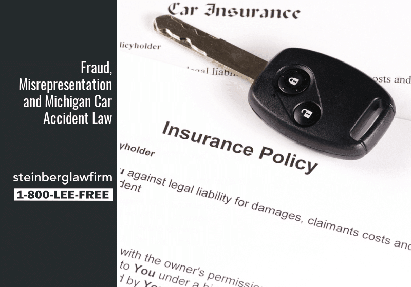 Fraud, Misrepresentation and Michigan Car Accident Law