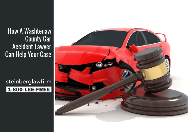 How A Washtenaw County Car Accident Lawyer Can Help Your Case