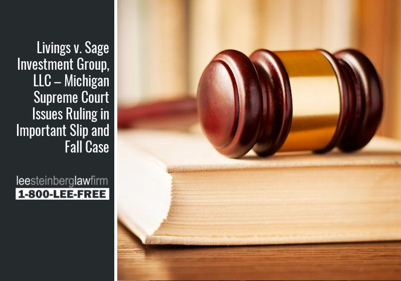 What Do You Have to Prove in a Slip and Fall Case? What Does the Supreme Court in Livings v. Sage Investment Group, LLC Say?